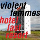 Hotel_Last_Resort-Violent_Femmes