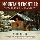 Mountain_Frontier_Christmas_-Scott_Miller_