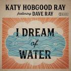 I_Dream_Of_Water_-Katy_Hobgood_Ray_