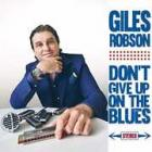 Don't_Give_Up_On_The_Blues-Giles_Robson_