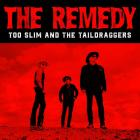 The_Remedy_-Too_Slim_&_The_Taildraggers