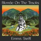 Blonde_On_The_Tracks_-Emma_Swift_