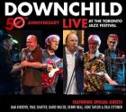 50th_Anniversary:_Live_At_The_Toronto_Jazz_Festival-Downchild_Blues_Band