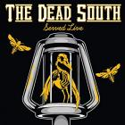 Served_Live_-The_Dead_South_