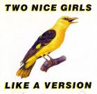 Like_A_Version_-Two_Nice_Girls_