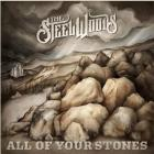 All_Of_Your_Stones-The_Steel_Woods_