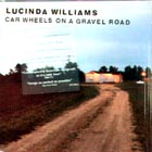 Car_Wheels_On_A_Gravel_Road-Lucinda_Williams