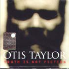 Truth_Is_Not_Fiction-Otis_Taylor