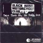 Take_Them_On_,_On_Your_Own-Black_Rebel_Motorcycle_Club