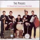 If_I_Should_Fall_From__Grace_God_With_God-Pogues